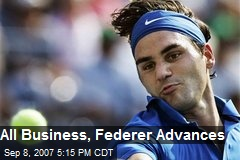 All Business, Federer Advances
