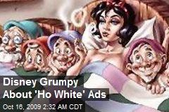 Disney Grumpy About 'Ho White' Ads