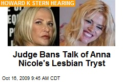 Judge Bans Talk of Anna Nicole's Lesbian Tryst