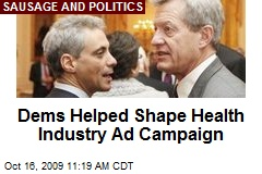 Dems Helped Shape Health Industry Ad Campaign