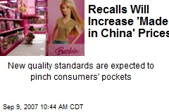 Recalls Will Increase 'Made in China' Prices