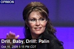 Drill, Baby, Drill!: Palin