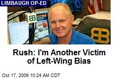 Rush: I'm Another Victim of Left-Wing Bias