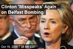 Clinton 'Misspeaks' Again on Belfast Bombing