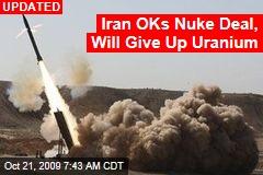Iran OKs Nuke Deal, Will Give Up Uranium