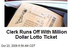 Clerk Runs Off With Million Dollar Lotto Ticket