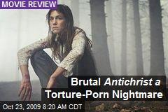 Brutal Antichrist a Torture-Porn Nightmare