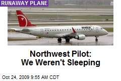 Northwest Pilot: We Weren't Sleeping