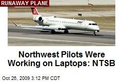 Northwest Pilots Were Working on Laptops: NTSB
