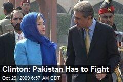 Clinton: Pakistan Has to Fight
