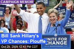 Bill Sank Hillary's VP Chances: Plouffe