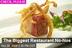 The Biggest Restaurant No-Nos
