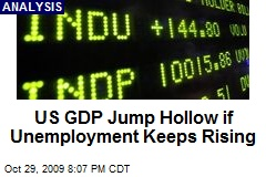 US GDP Jump Hollow if Unemployment Keeps Rising