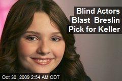 Blind Actors Blast Breslin Pick for Keller
