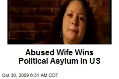 Abused Wife Wins Political Asylum in US