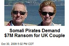Somali Pirates Demand $7M Ransom for UK Couple