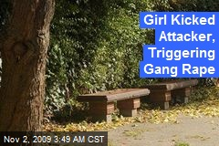 Girl Kicked Attacker, Triggering Gang Rape