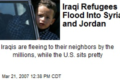 Iraqi Refugees Flood Into Syria and Jordan