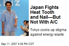 Japan Fights Heat Tooth and Nail—But Not With A/C