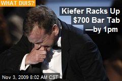 Kiefer Racks Up $700 Bar Tab —by 1pm