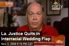 La. Justice Quits in Interracial Wedding Flap