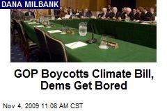 GOP Boycotts Climate Bill, Dems Get Bored