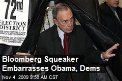 Bloomberg Squeaker Embarrasses Obama, Dems