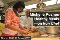 Michelle Pushes Healthy Meals —on Iron Chef