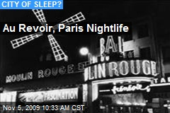 Au Revoir, Paris Nightlife