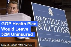 GOP Health Plan Would Leave 52M Uninsured