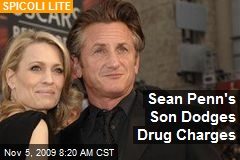 Sean Penn's Son Dodges Drug Charges