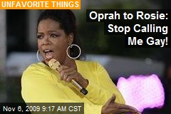 Oprah to Rosie: Stop Calling Me Gay!