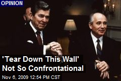 'Tear Down This Wall' Not So Confrontational