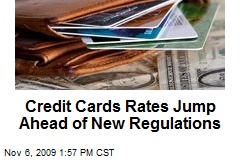 Credit Cards Rates Jump Ahead of New Regulations