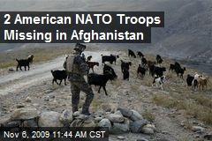 2 American NATO Troops Missing in Afghanistan