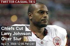 Chiefs Cut Larry Johnson Over Slur