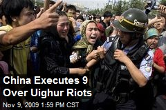 China Executes 9 Over Uighur Riots