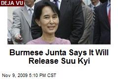 Burmese Junta Says It Will Release Suu Kyi