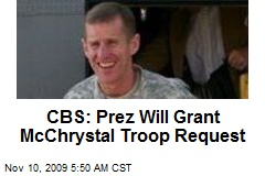 CBS: Prez Will Grant McChrystal Troop Request