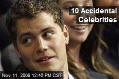 10 Accidental Celebrities
