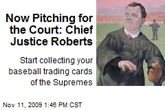 Now Pitching for the Court: Chief Justice Roberts