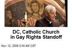 DC, Catholic Church in Gay Rights Standoff