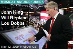 John King Will Replace Lou Dobbs