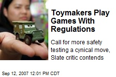 Toymakers Play Games With Regulations