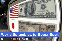 World Scrambles to Boost Buck