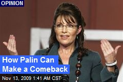 How Palin Can Make a Comeback