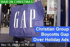 Christian Group Boycotts Gap Over Holiday Ads