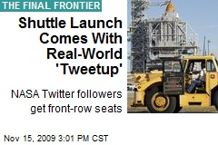 Shuttle Launch Comes With Real-World 'Tweetup'