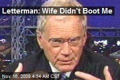 Letterman: Wife Didn't Boot Me