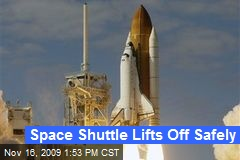 Space Shuttle Lifts Off Safely